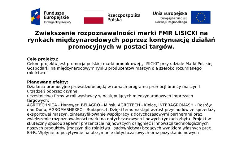 Zwiększenie rozpoznawalności marki FMR LISICKI na rynkach międzynarodowych poprzez kontynuację działań  promocyjnych w postaci targów. 2